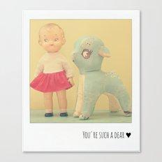 You're Such a Dear ♥ Canvas Print
