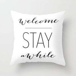 Welcome Stay Awhile Throw Pillow