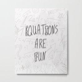 Equations Are Fun Metal Print