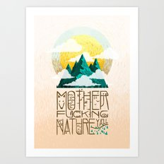 Mother Fucking Nature Art Print