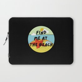 find me at the beach Laptop Sleeve