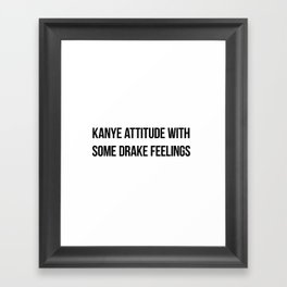 Attitude and Feelings Framed Art Print