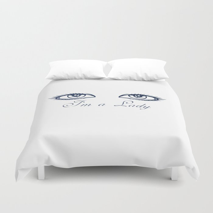 The lady's eyes - I'm a lady! Duvet Cover