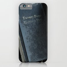 24 Hours A Day iPhone 6s Slim Case