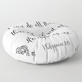 I Can Do All Things Through Christ Who Strengthens Me Floor Pillow