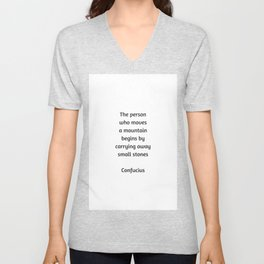 Confucius Motivational Quote  - The person who moves a mountain begins by carrying away small stones Unisex V-Neck