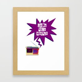 Make Some Noise! Framed Art Print