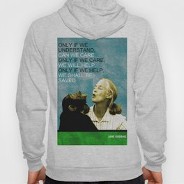 Jane Goodall Quote 1 Hoody