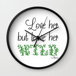 Love her but leave her Wild-Green Wall Clock