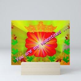 You are my valentines ... Mini Art Print