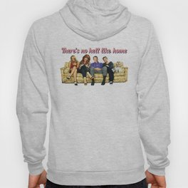 There's no hell like home Hoody