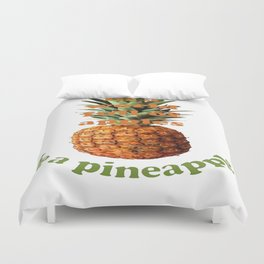 In A World Full Of Apples, Be A Pineapple Duvet Cover