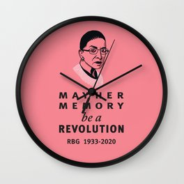 Ruth Bader Ginsburg May Her Memory be a Revolution Wall Clock