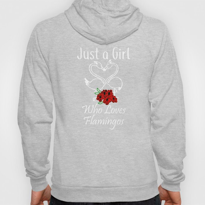 Flamingo Just a Girl Who Loves Flamingos Hoody