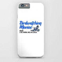 Birdwatching maniac but cooler iPhone Case