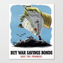 Buy War Savings Bonds - Beat The Promise Canvas Print