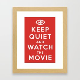 Keep Quiet And Watch The Movie Framed Art Print