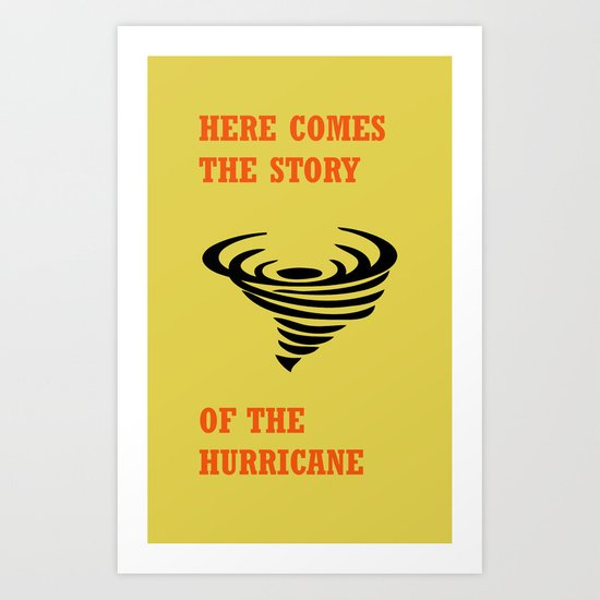 Here comes the story of the hurricane Art Print