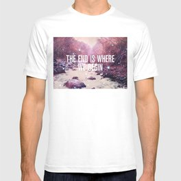 The End Is Where We Begin T-shirt