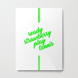 Ready strawberry play tennis type Metal Print