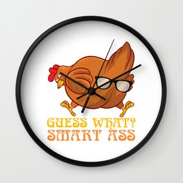 """Naughty Adult Humor Shirt For Adults """"Guess What? Smart Ass"""" T-shirt Design Naughty Fuck Sex Calm Wall Clock"""