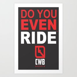 Do You Even Ride RED Art Print