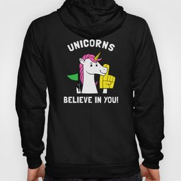 Unicorns Believe In You Hoody