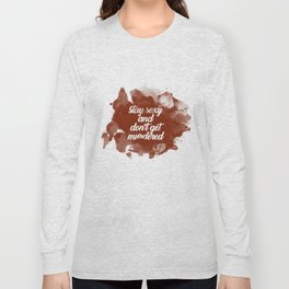Stay Sexy and Don't Get Murdered Long Sleeve T-shirt