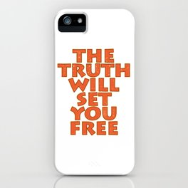 "Simple yet attractive tee design with text ""The Truth Will Set You Free"". Makes a nice gift too!  iPhone Case"