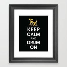 Keep Calm and Drum On  Framed Art Print