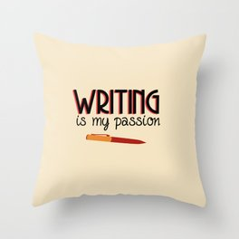 Writing Is My Passion Throw Pillow
