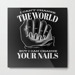 Funny Nail Technician T Shirt Metal Print