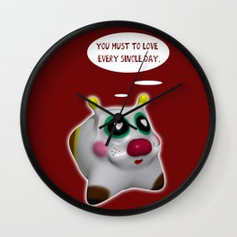 You must to love every single day Wall Clock
