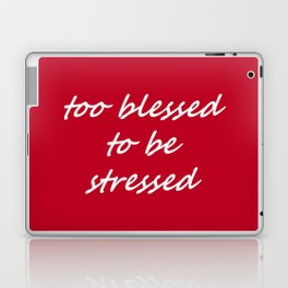 too blessed to be stressed - red Laptop & iPad Skin