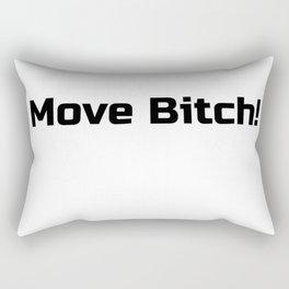 Move Bitch! Rectangular Pillow