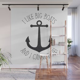 I Like Big Boats And I Cannot Lie! Wall Mural