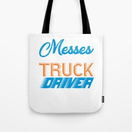 Nobody Messes With A Truck Driver Tote Bag