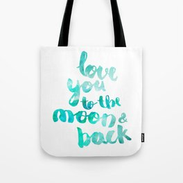 "SEA GREEN ""LOVE YOU TO THE MOON AND BACK"" QUOTE Tote Bag"