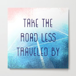 Take The Road Less Traveled By Metal Print