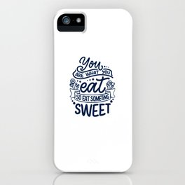 You Are What You Eat iPhone Case