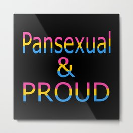 Pansexual and Proud (black bg) Metal Print