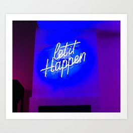 Let It Happen Art Print