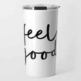 Fell Good black and white contemporary minimalism typography design home wall decor bedroom Travel Mug