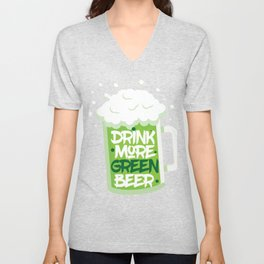 Drink More Green Beer Patrick's Day Shirt Unisex V-Neck