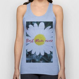 "SMILE ""Best Mom ever!"" Edition - White Daisy Flower #1 Unisex Tank Top"