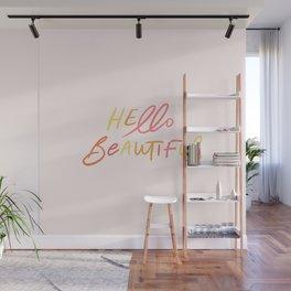 HELLO BEAUTIFUL - in sunrise tones Wall Mural