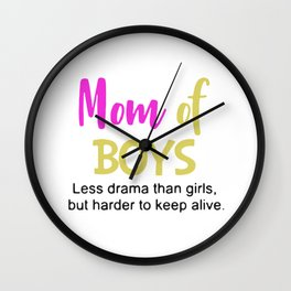 Mom off boys less drama than girls but harder to keep alive Wall Clock