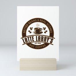 Latte Larry's Mini Art Print