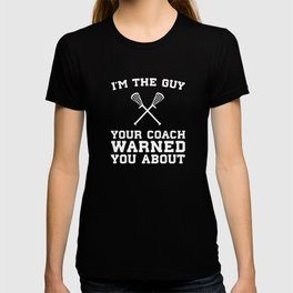The Guy Your Coach Warned You About Boy's Lacrosse T-shirt
