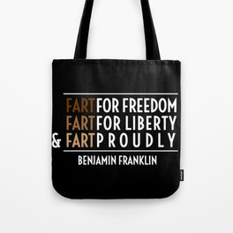 Fart for Freedom Tote Bag